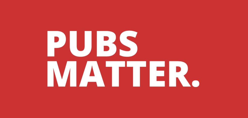 Pubs Matter.